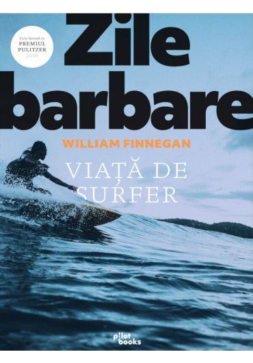 Zile barbare. Viata de surfer