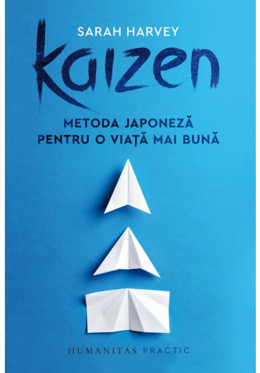 Kaizen. Metoda japoneza pentru o viata mai buna