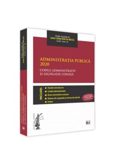 Administratia publica 2020. Codul administrativ si legislatie conexa