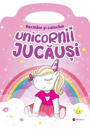 Unicornii jucausi. Recitam si coloram