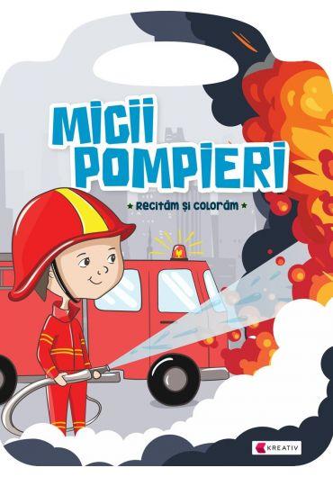 Micii pompieri. Recitam si coloram