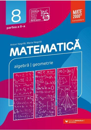 Matematica. Aritmetica, algebra, geometrie. Consolidare, clasa a VIII-a, partea a II-a