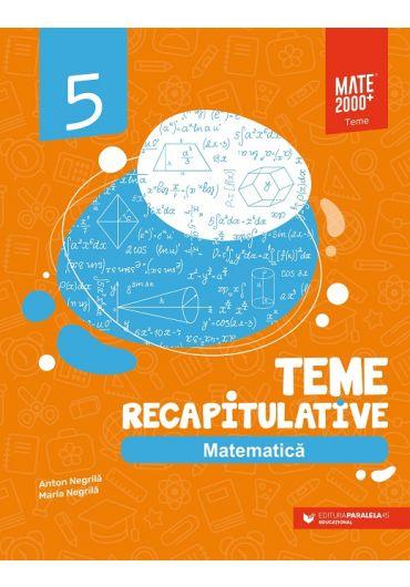 Matematica. Teme recapitulative. Clasa a V-a