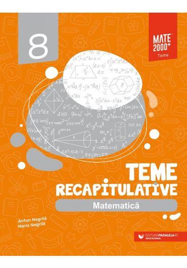 Matematica. Teme recapitulative. Clasa a VIII-a