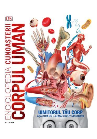 Enciclopedia cunoasterii. Corpul uman
