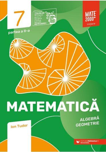Matematica. Algebra, geometrie. Caiet de lucru. Clasa a VII-a. Initiere. Partea II