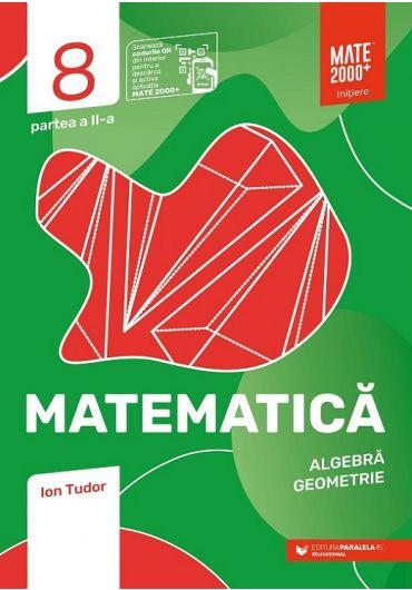 Matematica. Algebra, geometrie. Caiet de lucru. Clasa a VIII-a. Initiere. Partea II