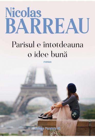 Parisul e intotdeauna o idee buna