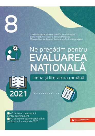 Evaluare nationala 2021. Limba si litera romana clasa a VIII-a