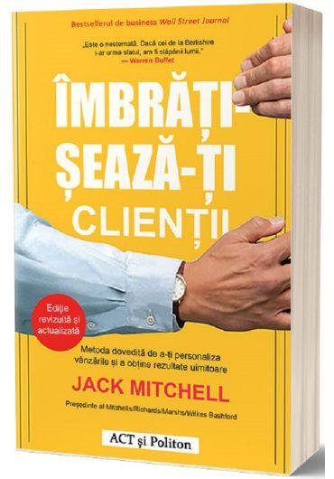 Imbratiseaza-ti clientii. Metoda dovedita de a-ti personaliza vanzarile si a obtine rezultate uimitoare