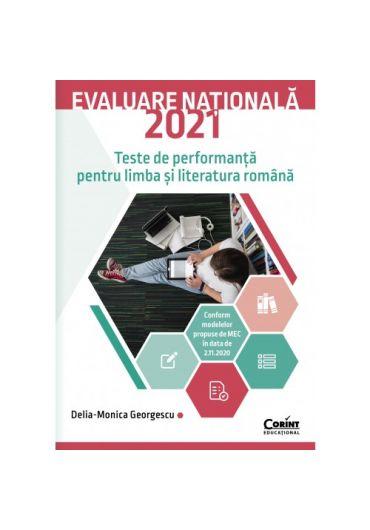 Evaluare nationala 2021 limba si literatura romana. Teste de performanta