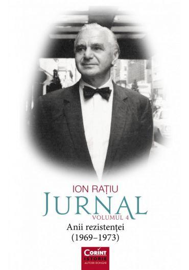 Jurnal vol IV. Anii rezistentei (1969-1973)