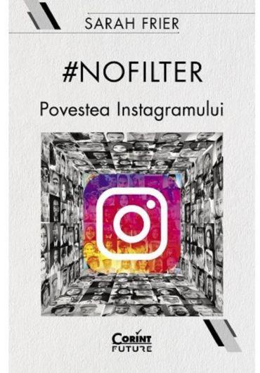 No filter. Povestea instagramului