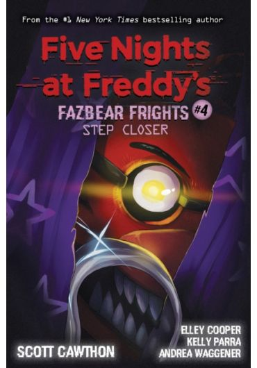 Five Nights at Freddy's: Fazbear Frights - Vol. 4 - Step Closer