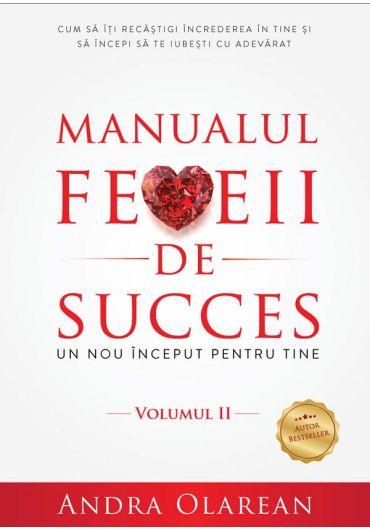 Manualul femeii de succes. Un nou inceput pentru tine, vol. II