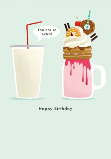 Felicitare - You are so extra! Milkshake - Happy Birthday