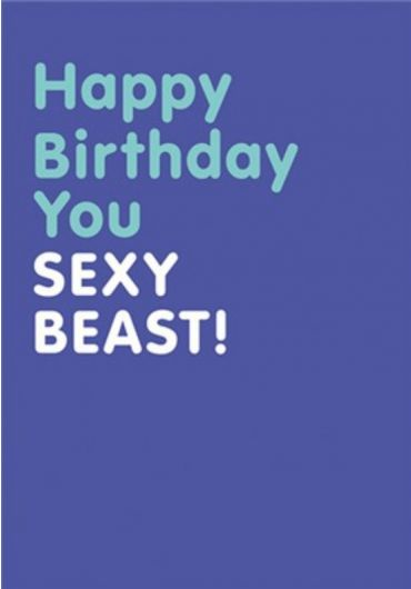 Felicitare - Happy Birthday you Sexy Beast!