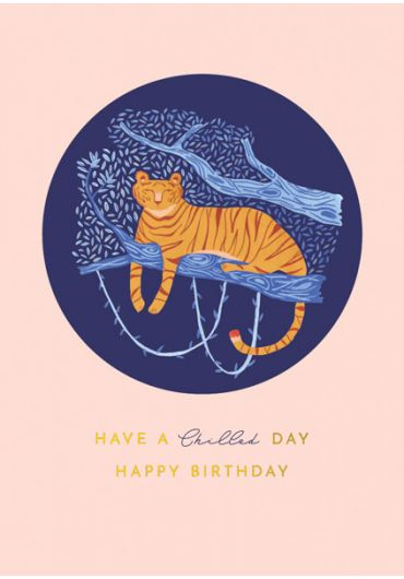 Felicitare - Have a Chilled Day - Happy Birthday Tiger