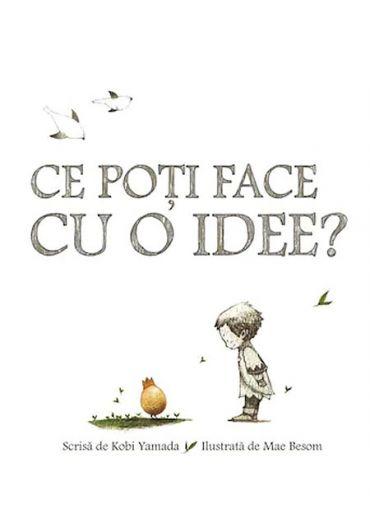 Ce poti face cu o idee?