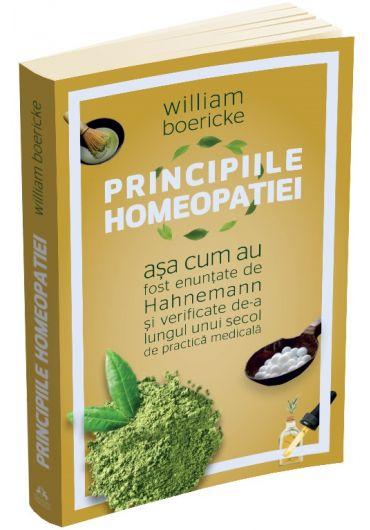 Principiile homeopatiei asa cum au fost enuntate de Hahnemann si verificate de-a lungul unui secol de practica medicala