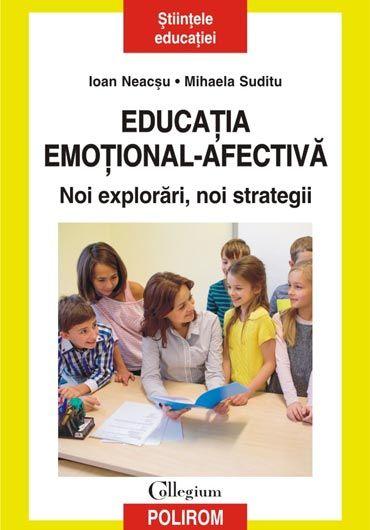 Educatia emotional-afectiva. Noi explorari, noi strategii