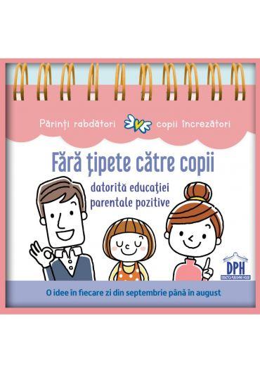 Fara tipete catre copii datorita educatiei parentale pozitive - calendar