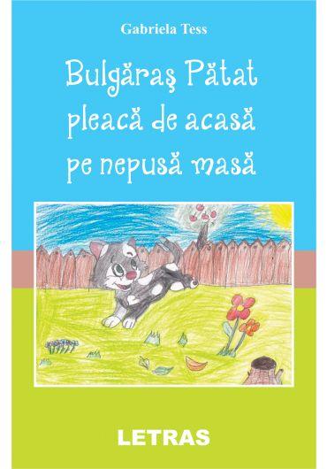 Bulgaras Patat pleaca de acasa pe nepusa masa