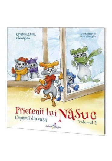 Prietenii lui Nasuc. Volumul 2. Copacul din casa