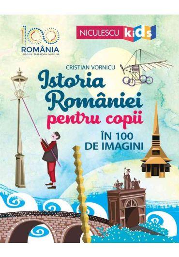 Istoria Romaniei pentru copii în 100 de imagini