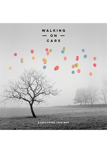 Walking on Cars - Everything This Way CD