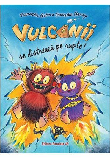 Vulcanii se distreaza pe rupte!