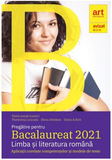 Pregatire pentru Bacalaureat 2021. Limba si literatura romana