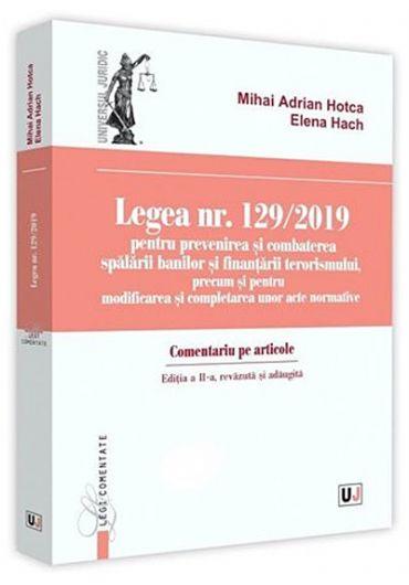 Legea nr. 129/2019 pentru prevenirea si combaterea spalarii banilor si finantarii terorismului, precum si pentru modificarea si completarea unor acte normative. Comentariu pe articole