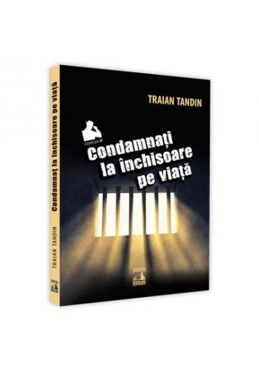 Condamnati la inchisoare pe viata