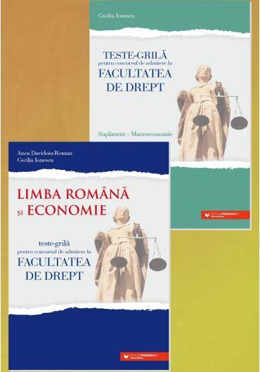 Teste-grila pentru concursul de admitere la Facultatea de Drept. Limba romana si Economie + supliment Macroeconomie