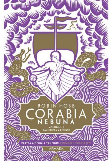 Seria Corabiile insufletite 2. Corabia nebuna, vol. 1 - Amintirea aripilor