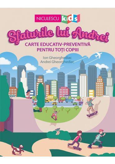 Sfaturile lui Andrei. Carte educativ-preventiva pentru toti copiii