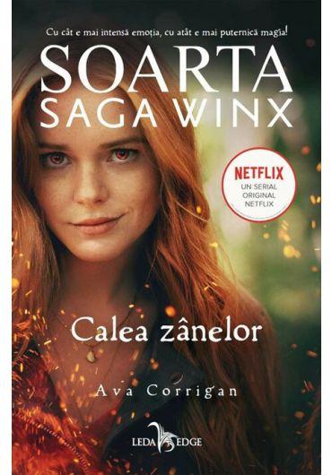 Soarta Saga Winx. Calea Zanelor