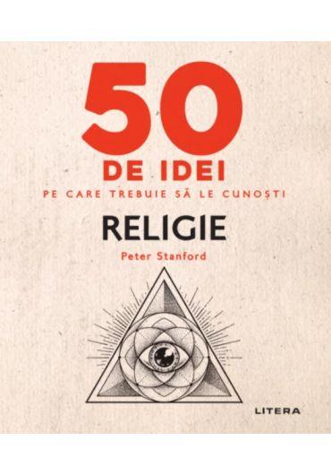 50 de idei pe care trebuie sa le cunosti. Religie