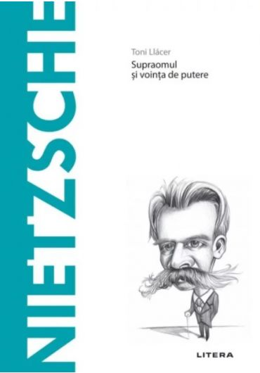 Descopera filosofia. Nietzsche - Supraomul si vointa de putere