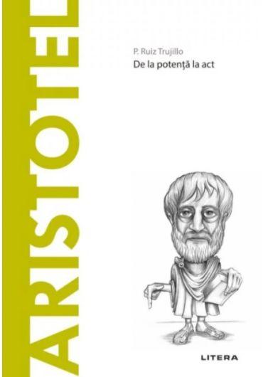 Descopera filosofia. Aristotel - De la potenta la act