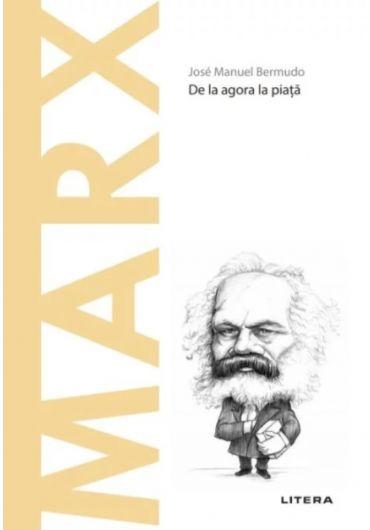 Descopera filosofia. Marx - De la agora la piata
