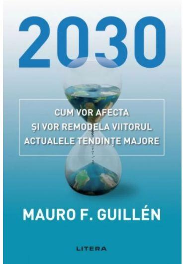 2030 - Cum vor afecta si vor remodela viitorul actualele tendinte majore