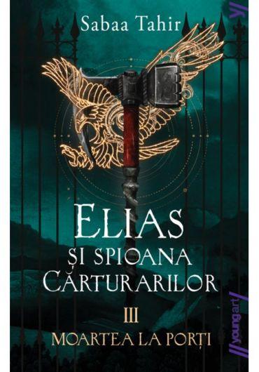 Elias si spioana Carturarilor. Moartea la porti
