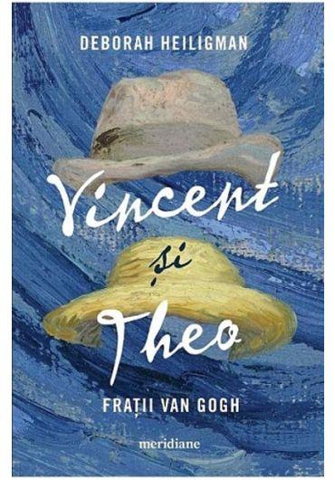 Vincent si Theo. Fratii van Gogh