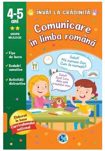 Invat la gradinita. Comunicare in limba romana 4-5 ani