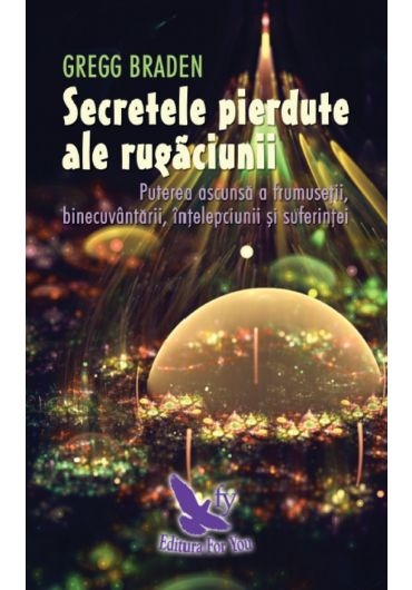 Secretele pierdute ale rugaciunii