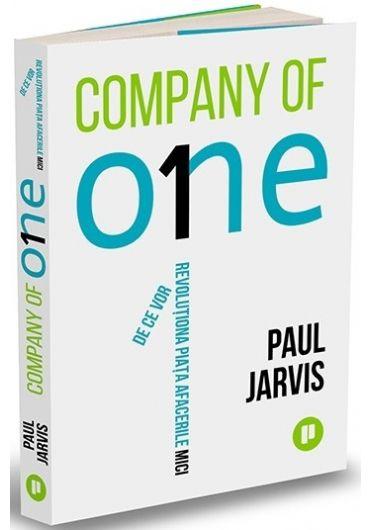 Company of One. De ce vor revolutiona piata afacerile mici