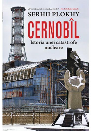 Cernobil. Istoria unei catastrofe nucleare