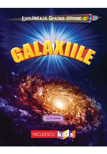 Exploreaza spatiul cosmic - Galaxiile